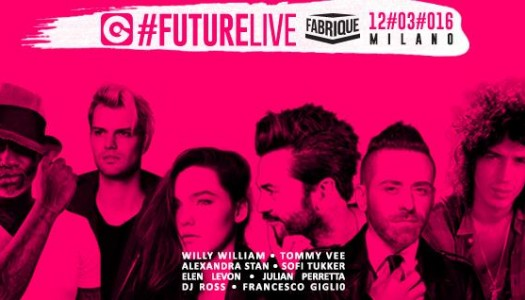 Ego FutureLive 2016 - @Fabrique - Sat 12 Mar 2016 / 8 SuperArtisti / Per la prima volta in italia Willy William!